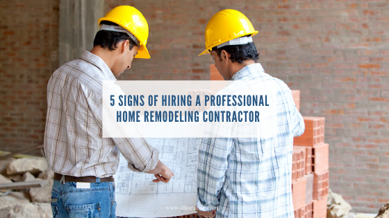 5 Benefits Of Hiring A Professional Home Remodeling Contractor Dream Home Construction